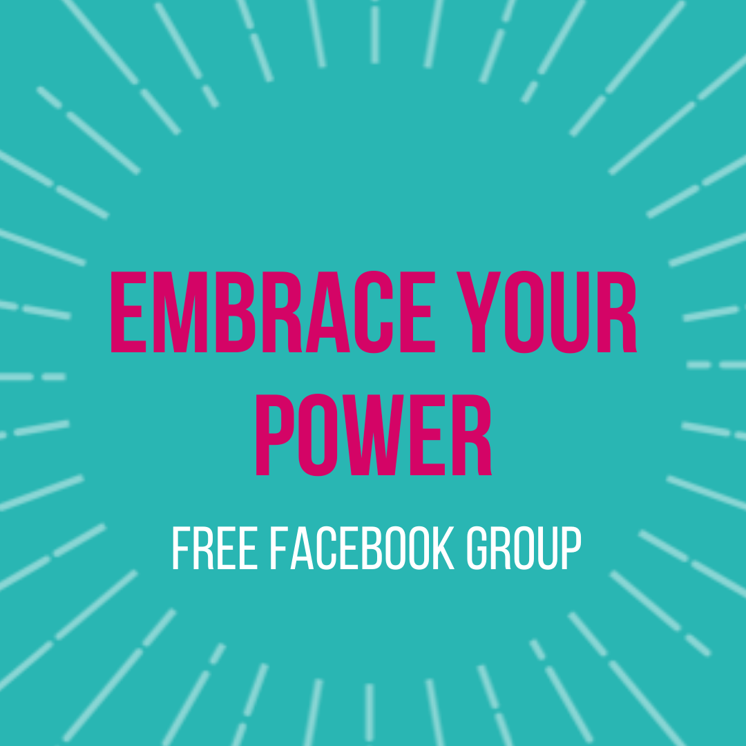 Embrace Your Power - Free Facebook Group